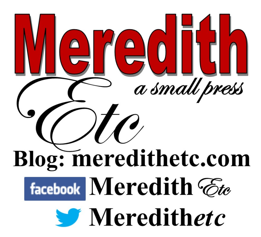 Meredith Etc, a small press. Visit our online bookstore www.meredithetc.com